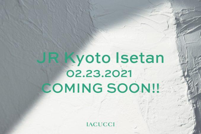 〈COMING SOON〉JR京都伊勢丹店オープンのお知らせ